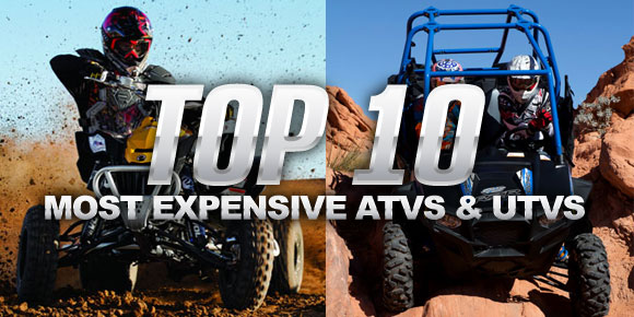 Top 10 Most Expensive ATVs and UTVs