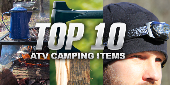 Top 10 ATV Camping Items
